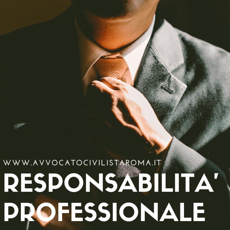 avvocato per causa responsabilità professionale roma