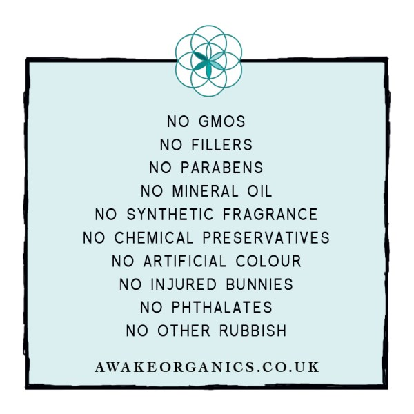 No Chemicals, Non Toxic, 100% Natural, Pure, Organic, No Fillers, No Mineral Oil, No PEGS, No Coal Tar, No Dye, No Artificial Colour, No Artificial Fragrance