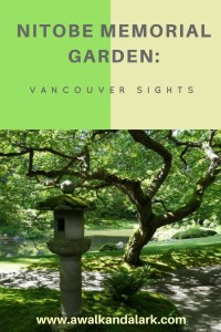 Vancouver sights- Nitobe memorial garden