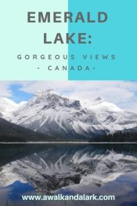 Emerald Lake - Gorgeous Canadian Views