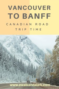 Vancouver to Banff Road Trip itinerary