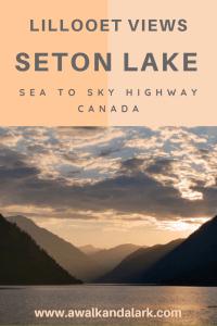Lillooet views - watch the sun set at Seton Lake