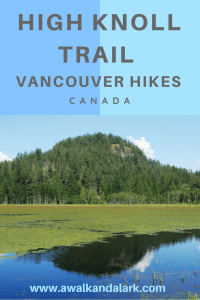 High Knoll Trail - Hikes near Vancouver- Minnekhada Park