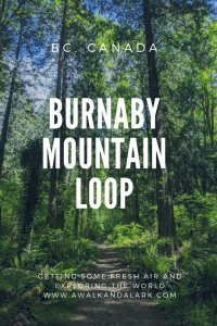 Burnaby Mountain Loop - Easy hike near Vancouver