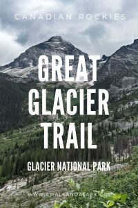Glacier National Park - hike the Great Glacier Trail, Canada