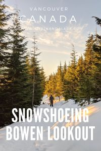Snowshoeing to Bowen Lookout - Easy adventures in the snow near Vancouver