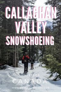 Callaghan Valley - Fantastic snowshoe and cross country ski trails Whistler