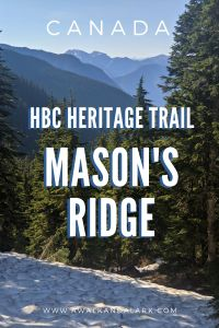 HBC Heritage trail to Mason's Ridge - Historical fur trading route in BC, Canada