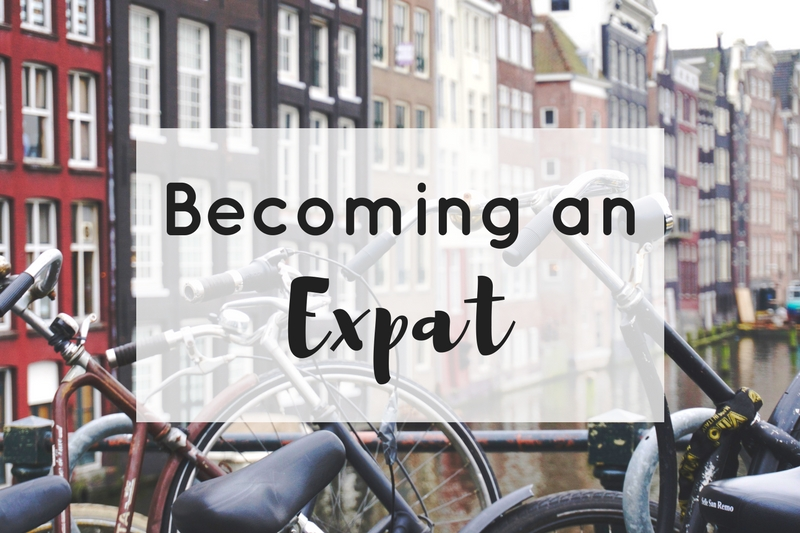Becoming An Expat: The Anxiety, Adjusting, and Adventures