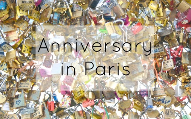 Anniversary in Paris - Love Locks