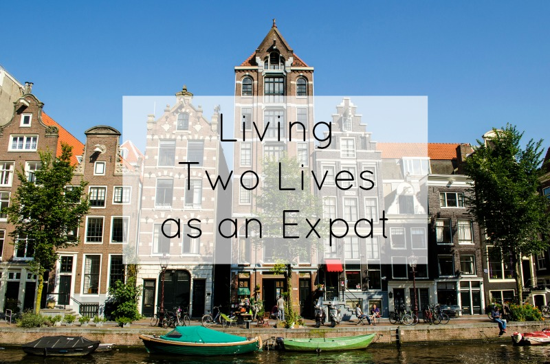 Living Two Lives as an Expat