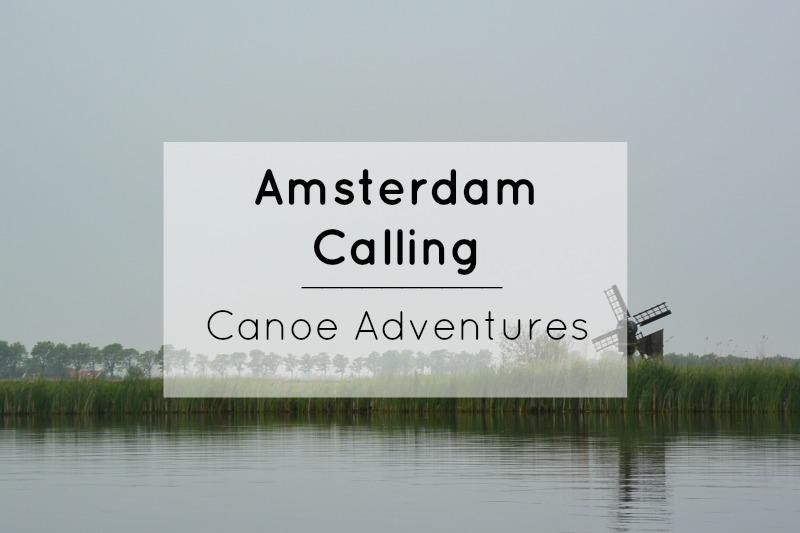 Amsterdam Calling – Canoe Adventures