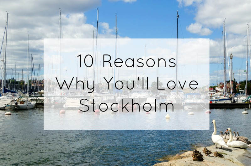 10 Reasons You Will Love Stockholm