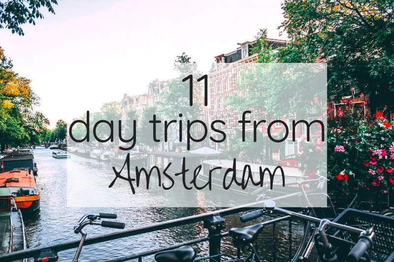 12 Easy Day Trips from Amsterdam
