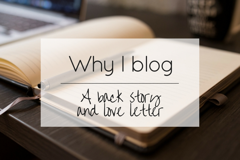 Why I blog – A back story and love letter
