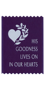 His goodness lives on in our hearts