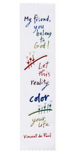 My friend you belong to God Let this reality color your life Vincent de Paul