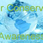 Water Conservation Awareness – What's Your Role in It