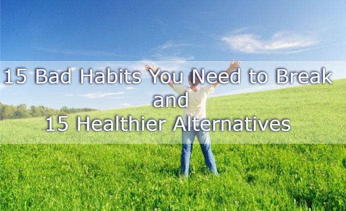 Bad Habits and Healthier Alternatives