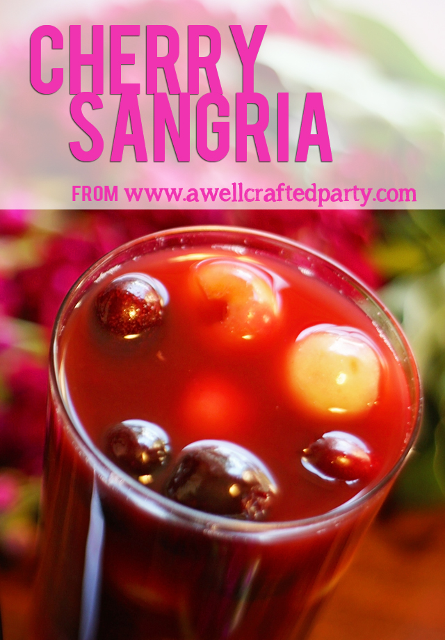 Sweet & Tart Cherry Sangria Recipe from A Well Crafted Party