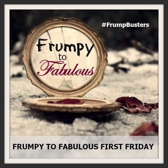 FRUMPY TO FABULOUS FIRST FRIDAY