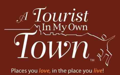 A Tourist in My Own Town