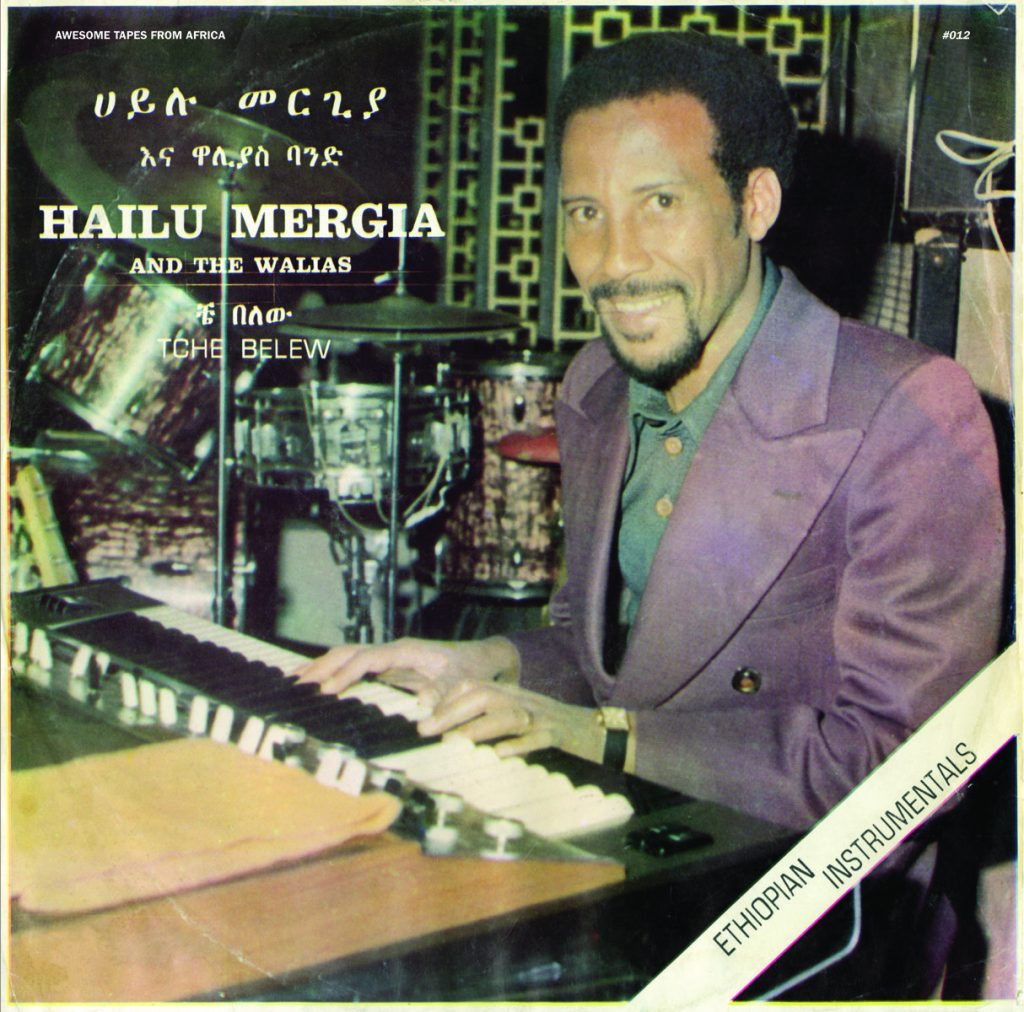 "Hailu Mergia and the Walias ""Tche Belew"""