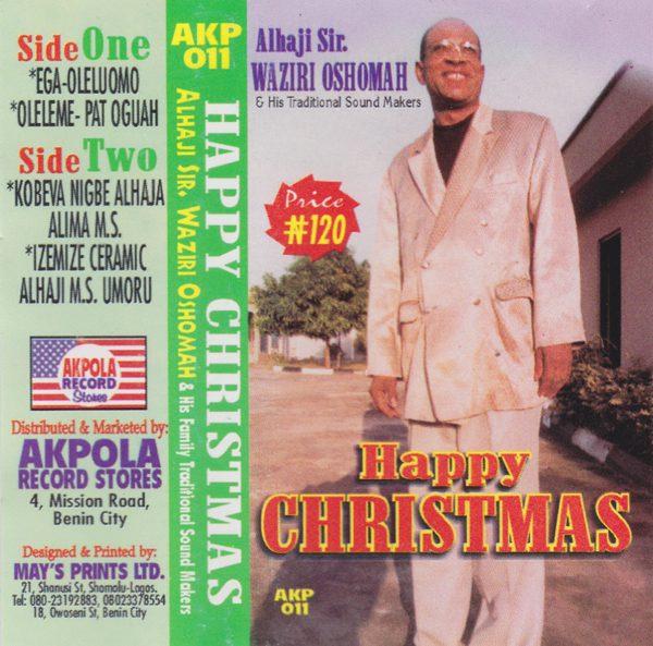 Alhaji Sir Waziri Oshomah & His Family Traditional Sound Makers — Ega / Happy Christmas