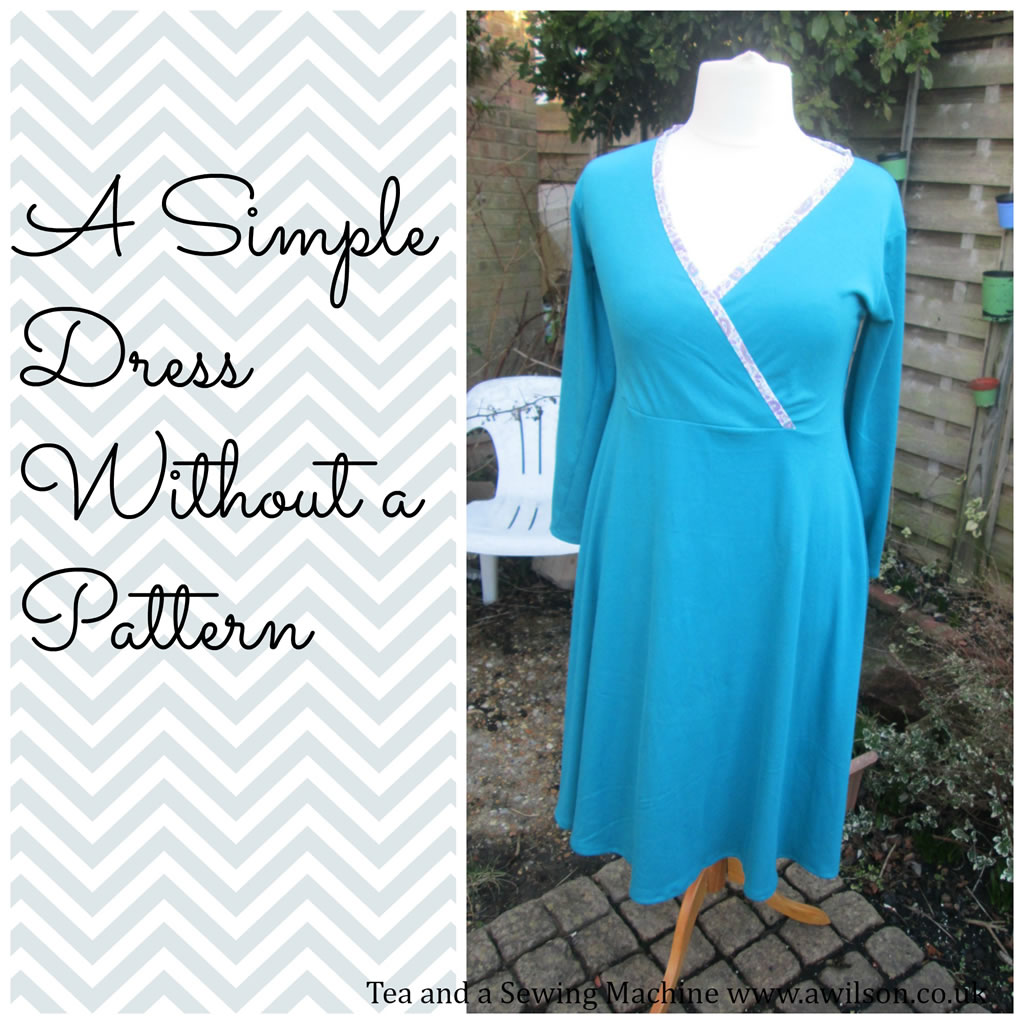 A Simple Dress Without a Pattern - Tea and a Sewing Machine