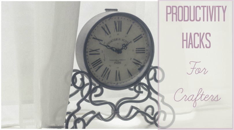 productivity hacks for crafters
