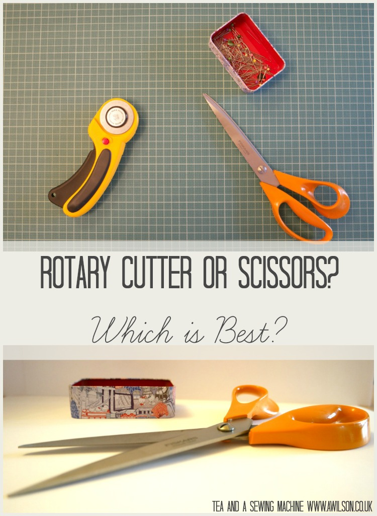 Rotary Cutter Or Scissors? - Tea and a Sewing Machine