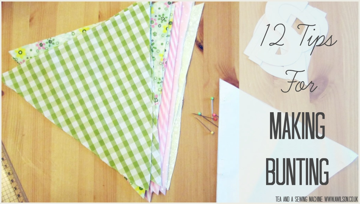 12 tips for making bunting tea and a sewing machine jeuxipadfo Image collections