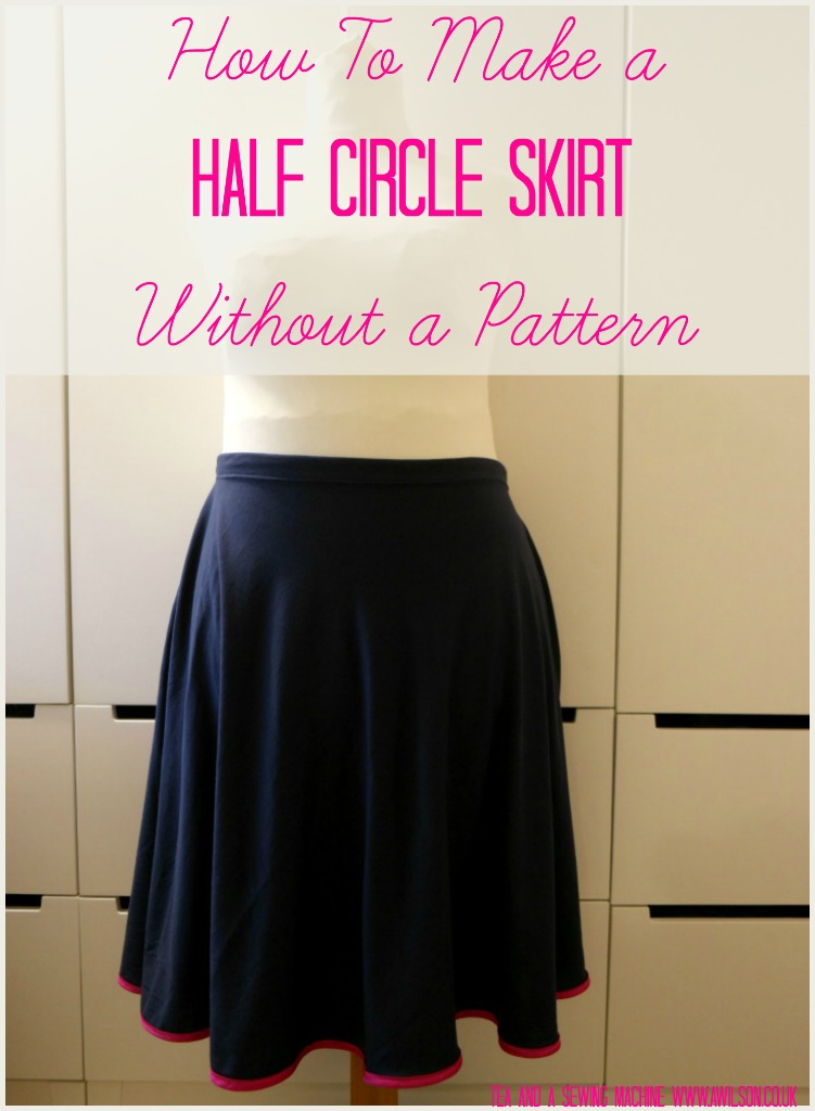 how to sew a half circle skirt without a pattern tutorial