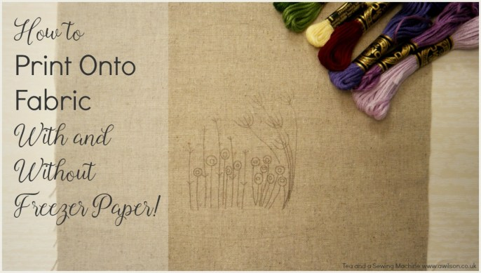 How to Print Onto Fabric With and Without Freezer Paper