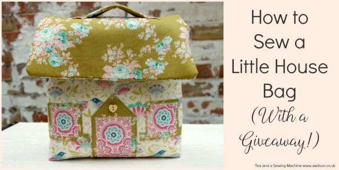 Little House Bag Tutorial and Giveaway