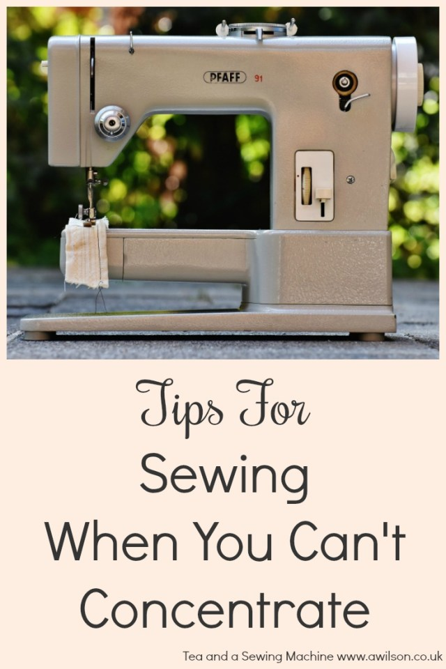 sewing when you can't concentrate
