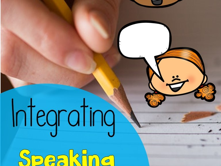 Integrating Speaking & Writing for ELLs