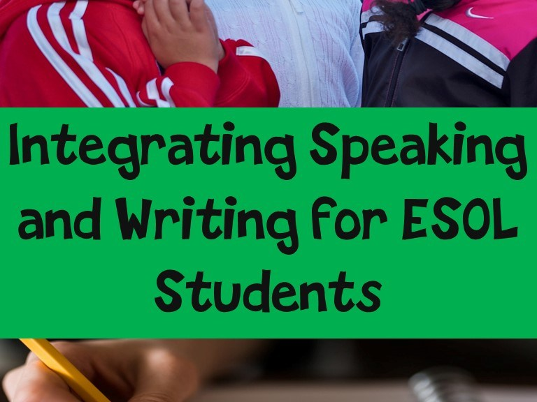integrating speaking and writing for ELLs