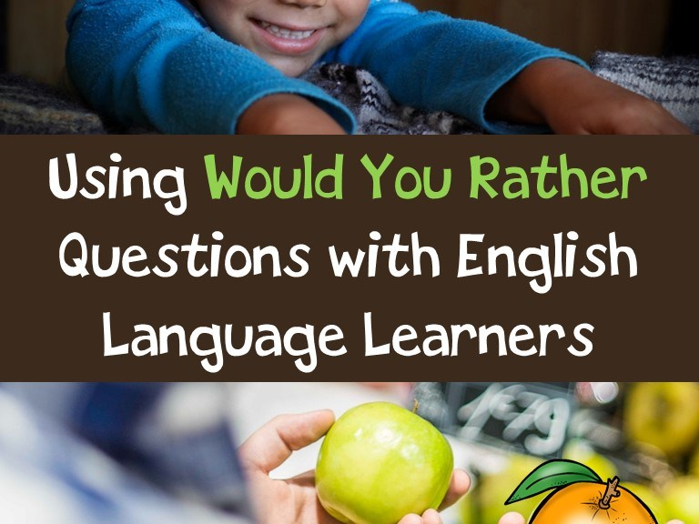 Using Would You Rather Questions with ELLs