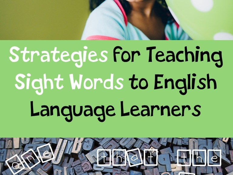 Strategies for Teaching Sight Words to ELLs