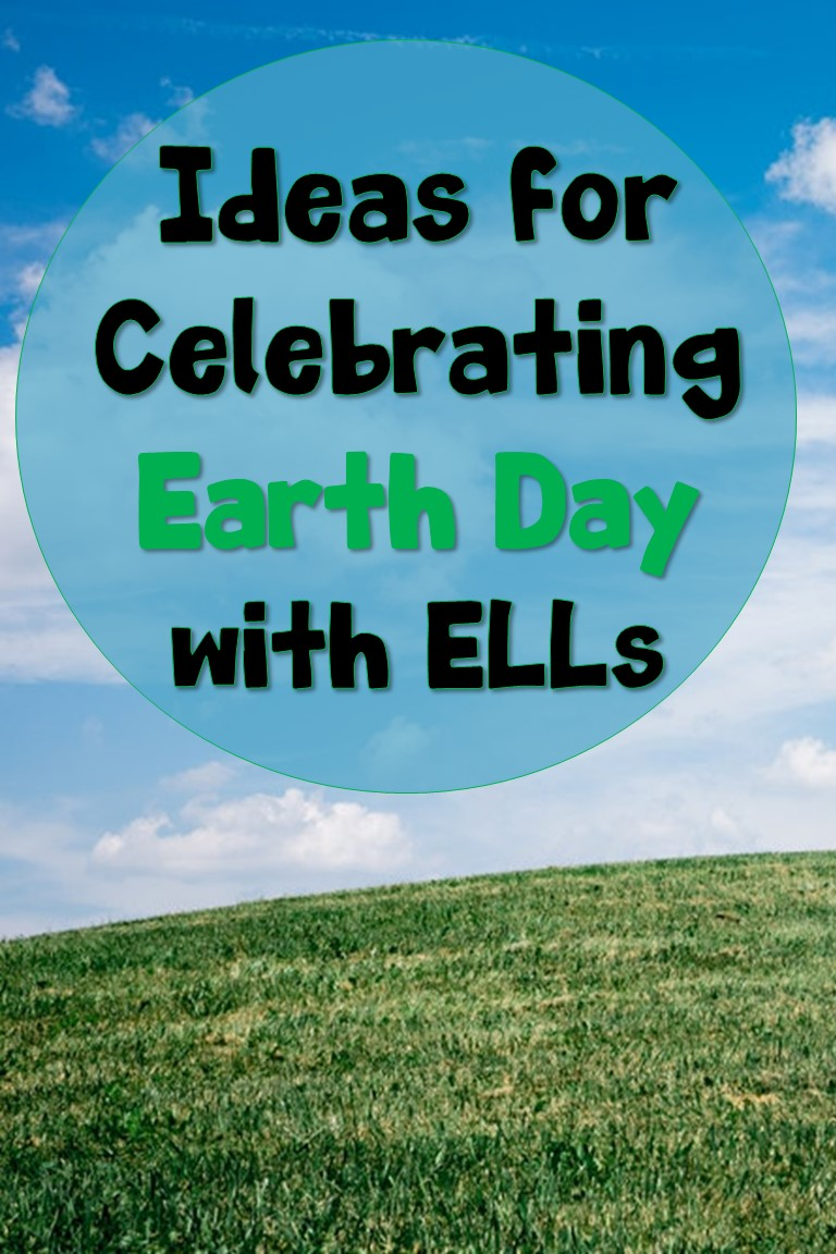 Ideas for Celebrating Earth Day with ELLs