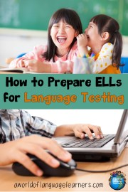 How to Prepare ELLs for Language Testing