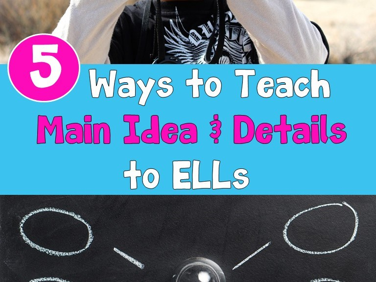 5 ways to teach main idea and details to ELLs