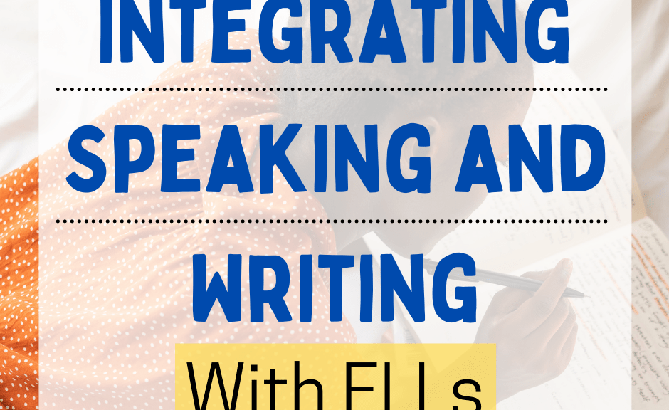 speaking and writing with ELLs