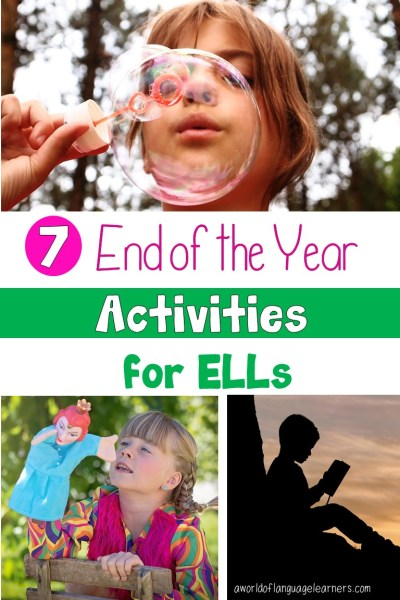 7 End of the Year Activities for ELLs