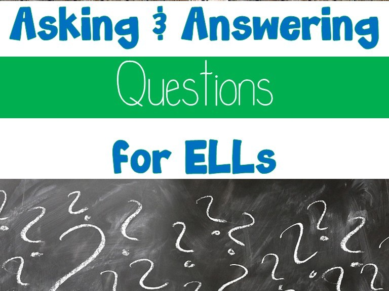 Asking & Answering Questions for ELLs