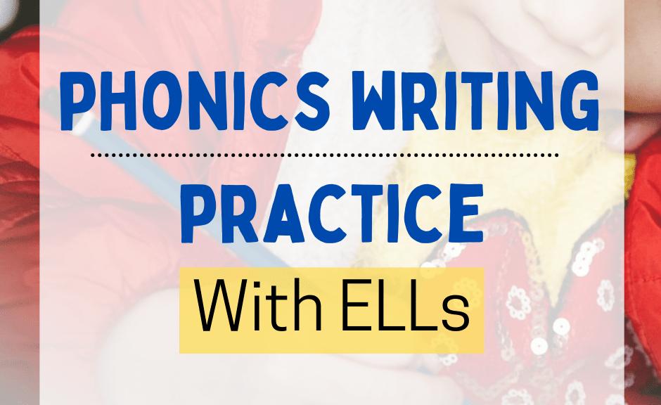 phonics writing practice With ELLs