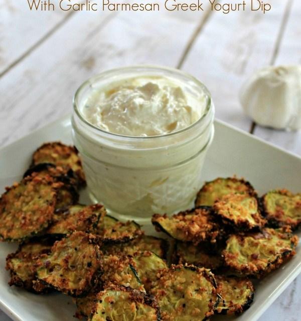 Healthy Eating: Zucchini Chips with Parmesan Garlic Greek Yogurt Dip