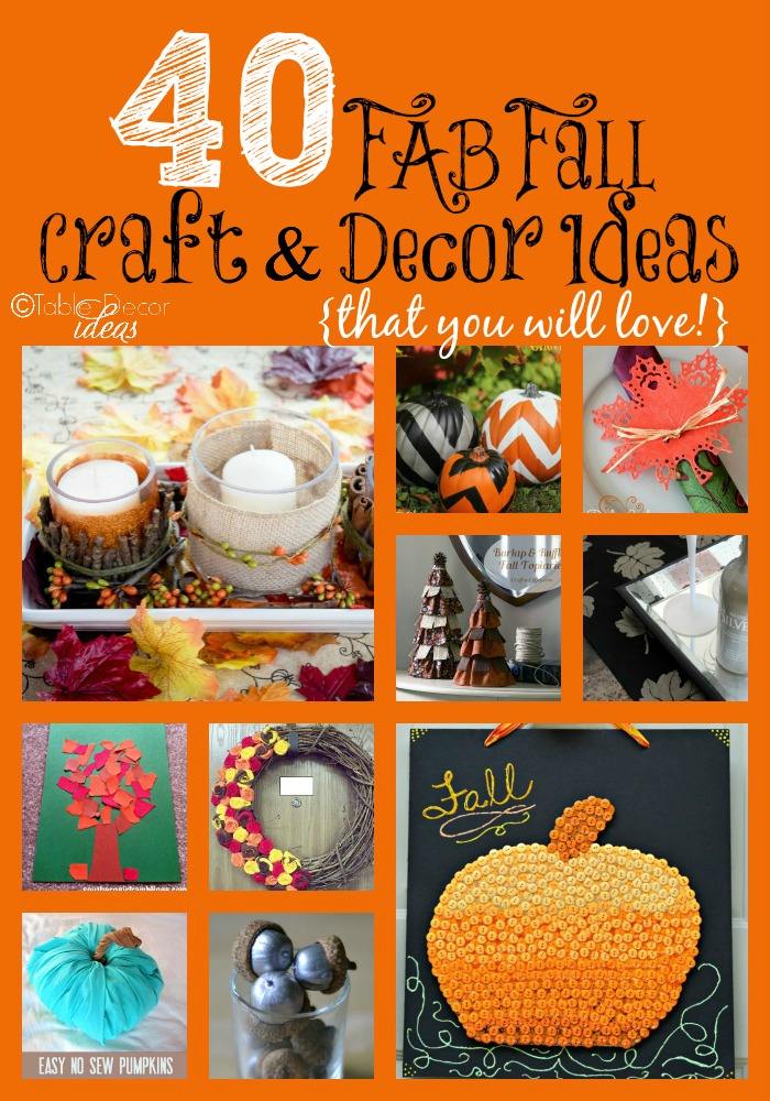40 FAB Fall Craft & Decor Ideas