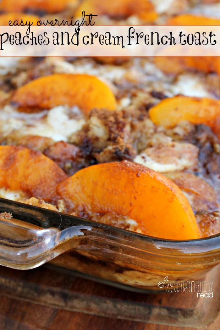 Recipe easy overnight peaches and cream cheese french toast easy recipes french toast recipes forumfinder Image collections